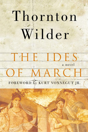 The Ides of March Thornton Wilder book